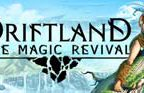Driftland: The Magic Revival Walkthrough Part 1 to 5