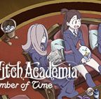 Little Witch Academia: Chamber of Time Walkthrough Part 1 to 4