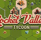 Rocket Valley Tycoon Walkthrough and Guide Part 1 to 4