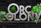Orc Colony Walkthrough and Gameplay