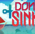 Don't Sink Walkthrough and Guide Part 1 to 3