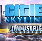 Cities: Skylines – Industries Walkthrough and Guide Part 1 to 5